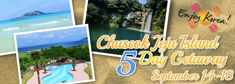 Chuseok Jeju Island 5 day Getaway 2016