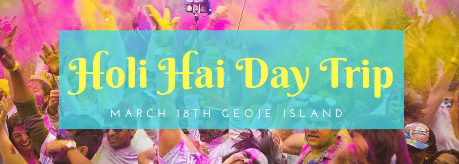Holi Hai Day Trip 2018